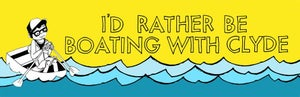 Image of I'd Rather be Boating with Clyde Bumper Sticker