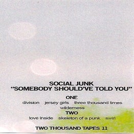 Image of Social Junk - Somebody Should've Told You cassette