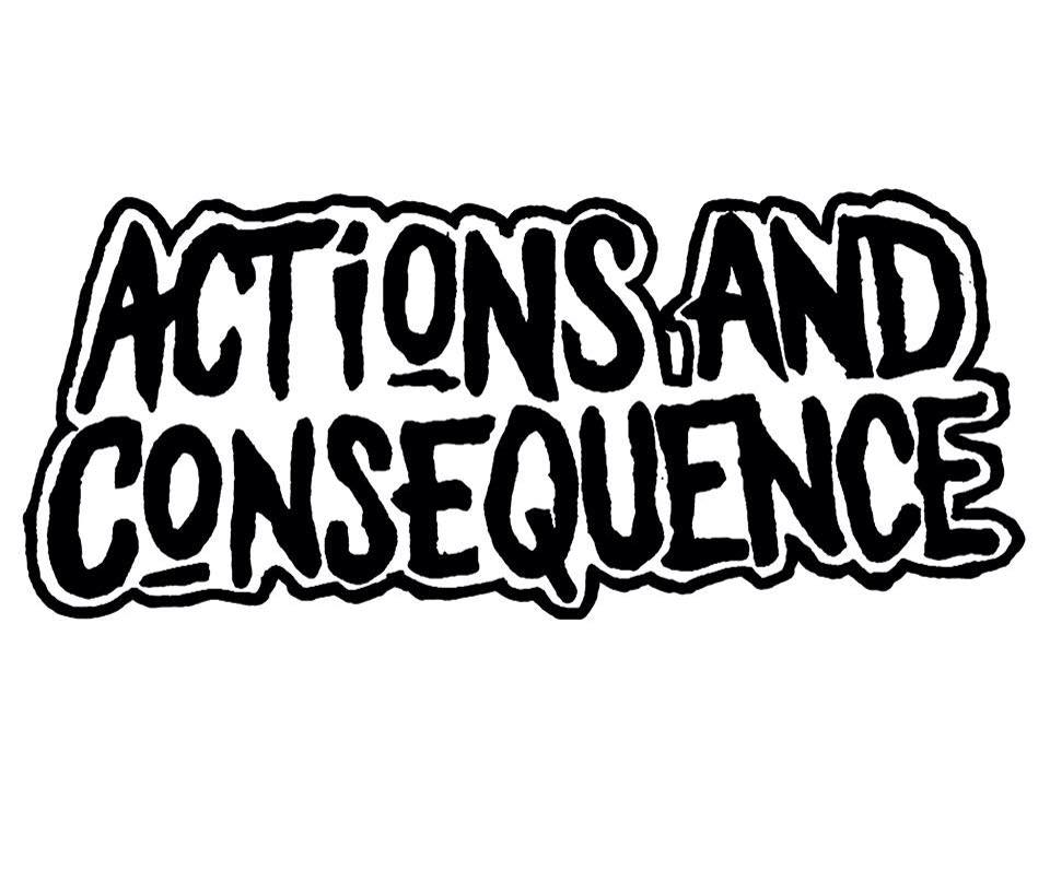 Actions And Consequence