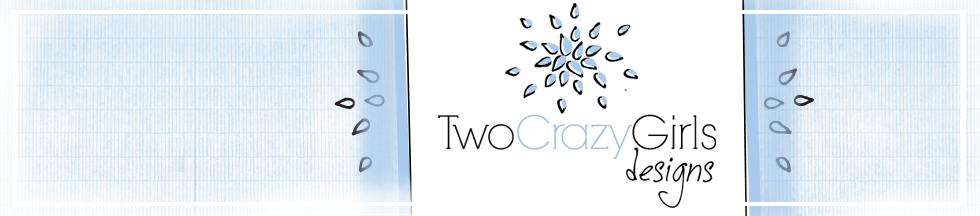 Two Crazy Girls Designs