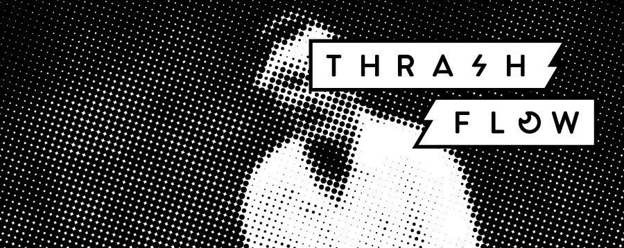 Thrash Flow