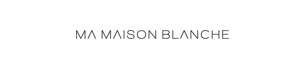 MA MAISON BLANCHE