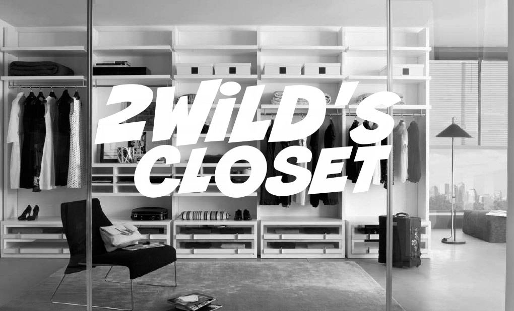 2WiLD's Closet