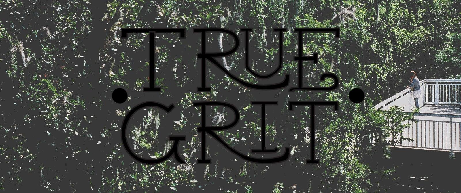 True Grit clothier.