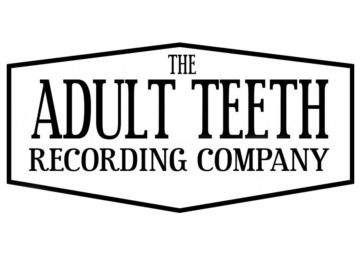 The Adult Teeth Recording Company