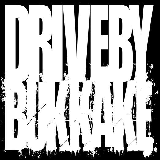 Drive-By Bukkake