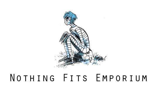 Nothing Fits Emporium