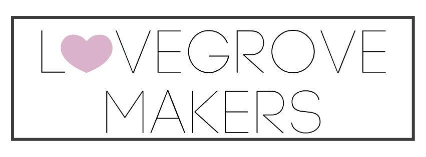 Lovegrove Makers