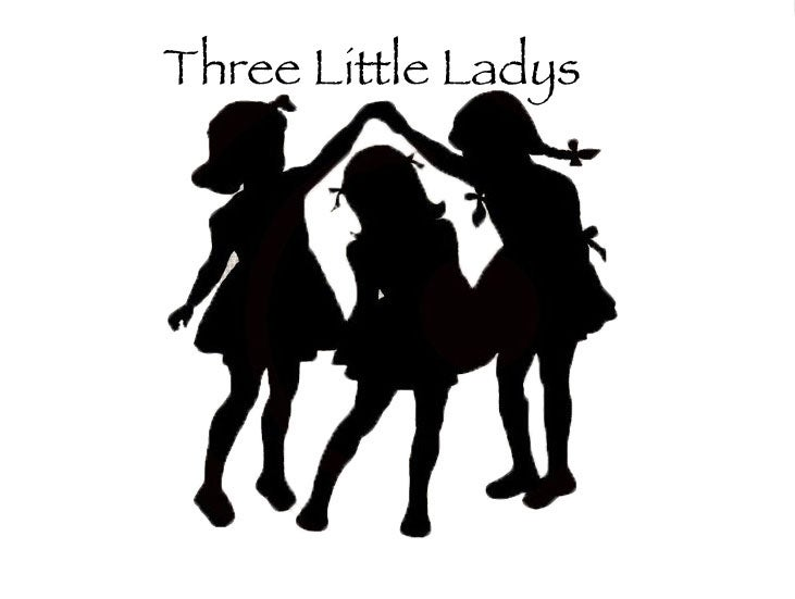 three little ladys