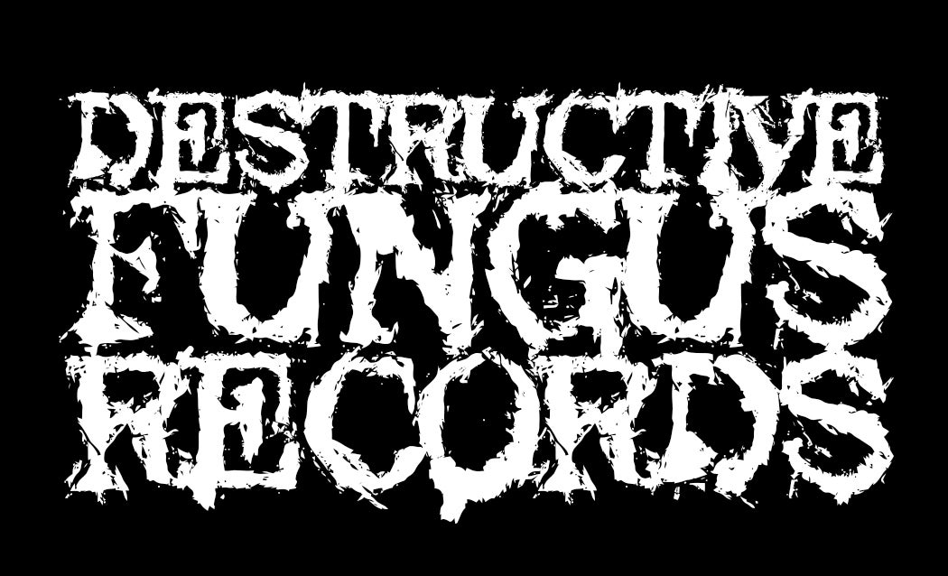 Destructive Fungus Records