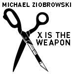 X IS THE WEAPON