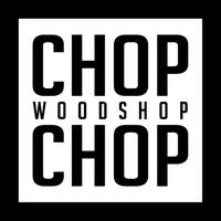 Chop Chop Woodshop