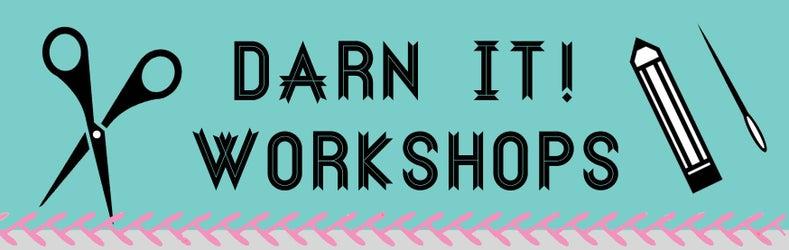 Darn It!  Workshops