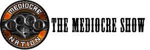 mediocreshow