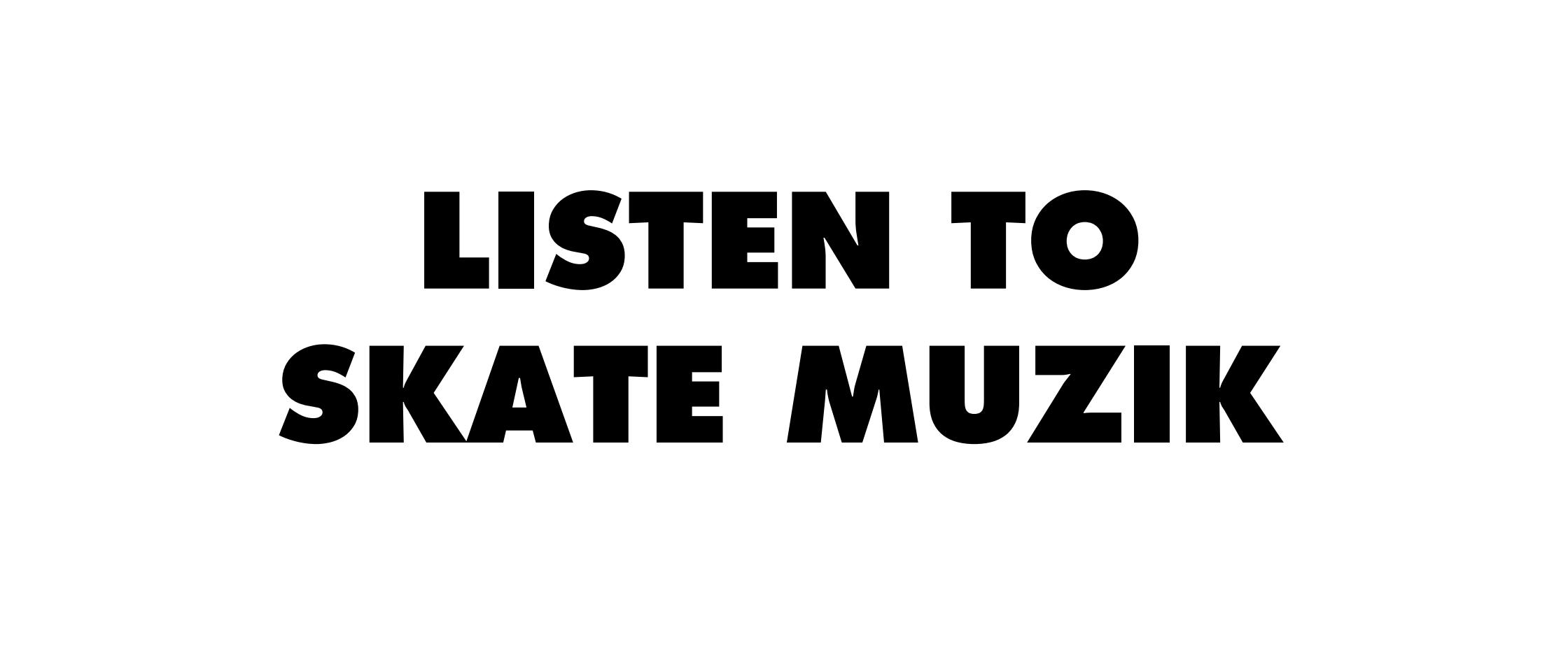 Skate Muzik