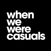 When We Were Casuals - Get Involved