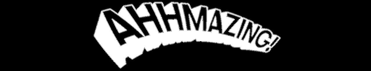 Ahhmazing