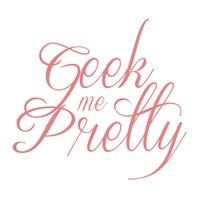 Geek Me Pretty