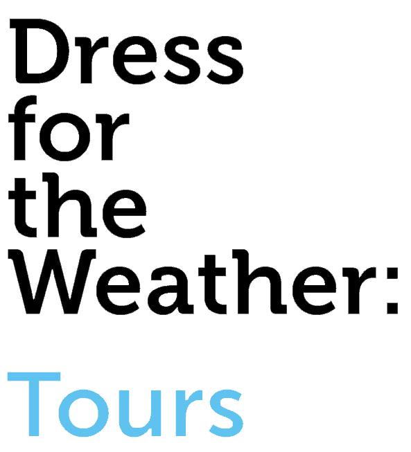 Dress for the Weather - Tours