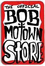 The Official BOB MOTOWN store.