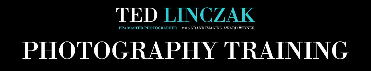 Ted Linczak Photography Training