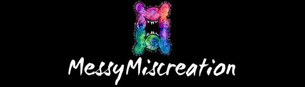 MessyMiscreation