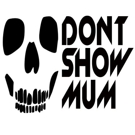 Dont Show Mum