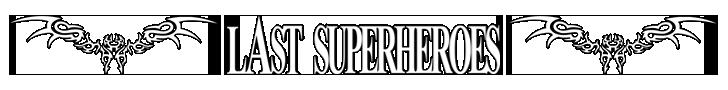 Last SuperHeroes