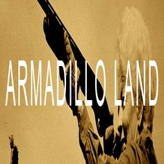 ARMADILLO LAND