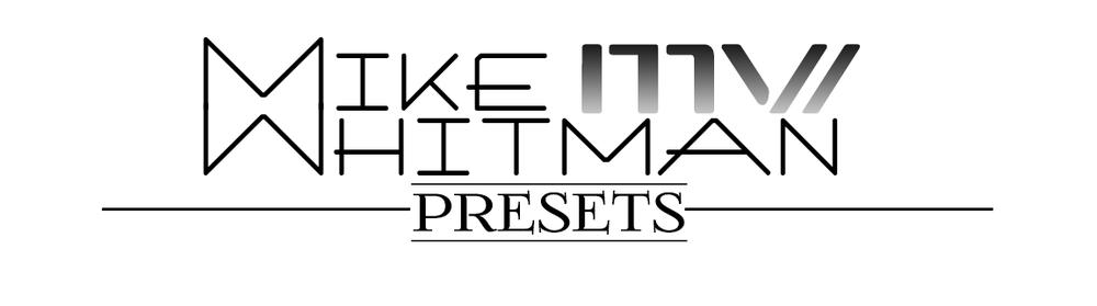 Mike Whitman Presets