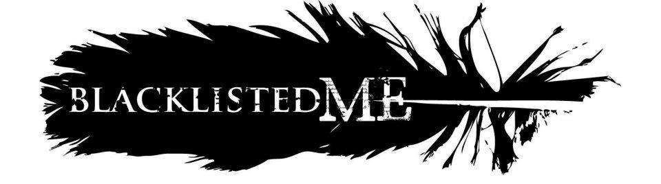 Blacklisted Me
