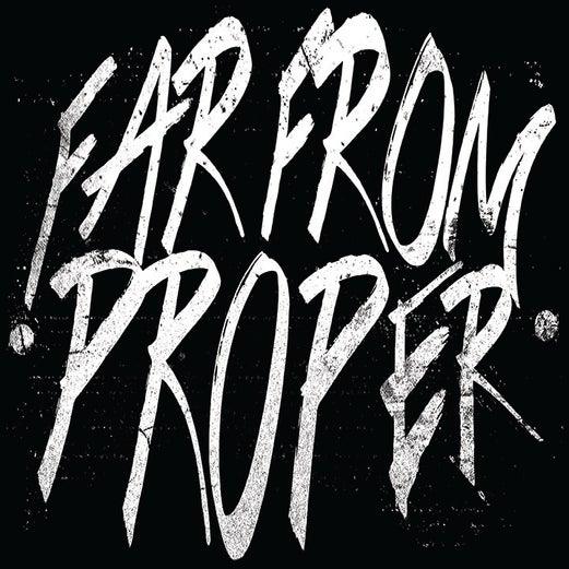 Far From Proper