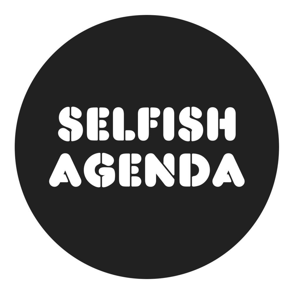 Selfish Agenda