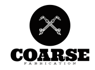 Coarse Fabrication