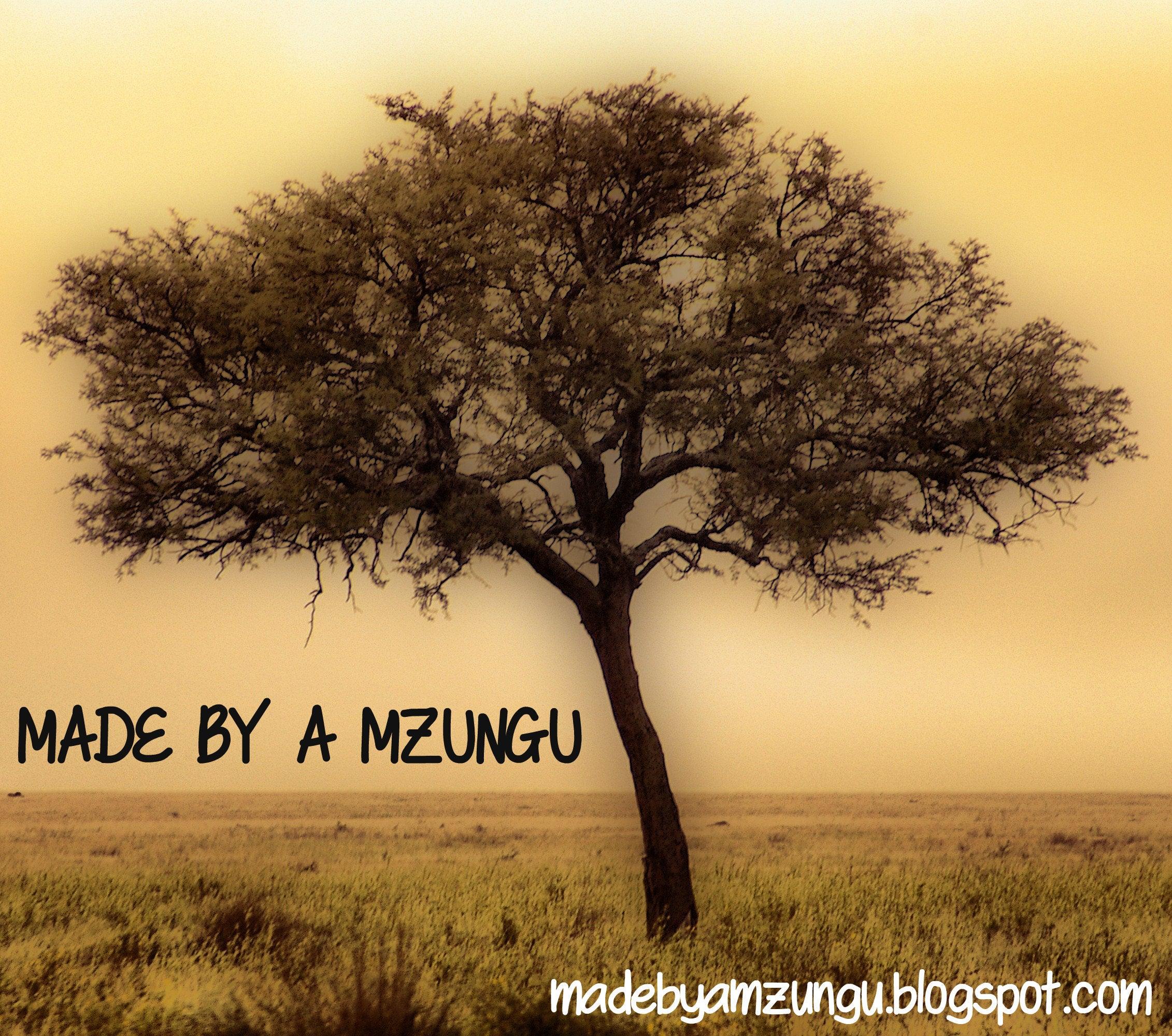 Made by a Mzungu