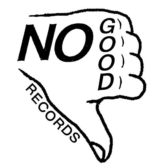 NO GOOD RECORDS